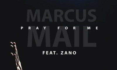 Marcus Mail - Pray for Me Ft. Zano Mp3 Audio Download