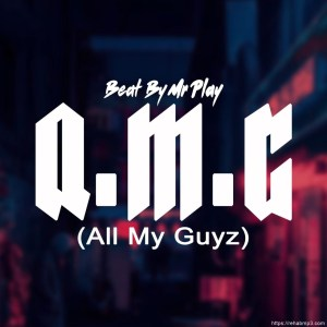 INSTRUMENTAL: Mr Play – A.M.G ( All My Guyz )