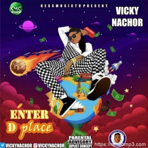 Vicky Nachor - Enter D Place Mp3 Audio Download