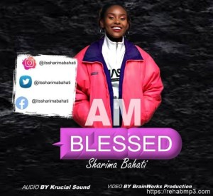 Sharima Bahati – Am Blessed