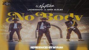 INSTRUMENTAL: DJ Neptune Ft. Mr Eazi & Joeboy – Nobody (Free Beat)