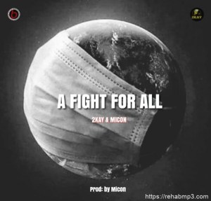 Mr. 2kay ft Micon – A Fight for All