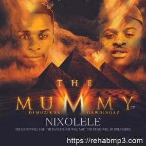 DJ Muzik SA & Gawdingaz – Nixolele