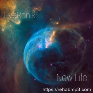 EP: EyeRonik – New Life (Zip File)