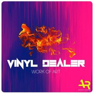 EP: Vinyl Dealer – Work Of Art (Zip File)