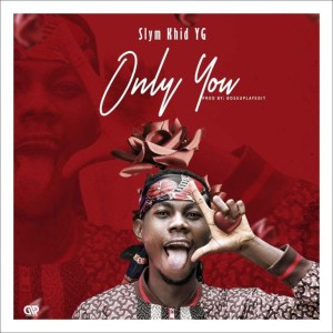Slym Khid – Only You
