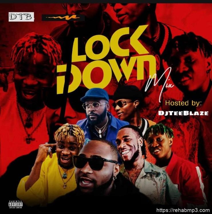 MIXTAPE: DJ Teeblaze – Lockdown Vibez Mix