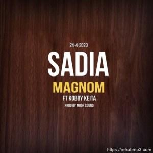Magnom - Sadia Ft Kobby Keita
