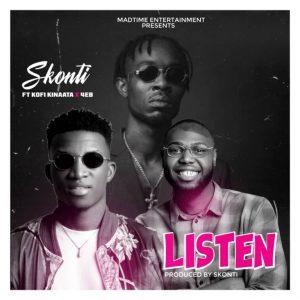 Skonti – Listen ft. Kofi Kinaata & 4EB