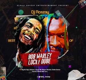MIXTAPE: DJ Roszay – Best Of Bob Marley VS Lucky Dube