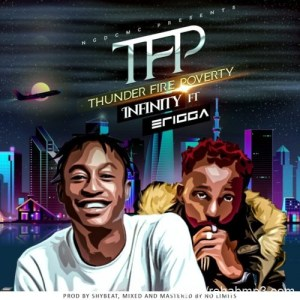 Infinity – Thunder Fire Poverty (TFP) Ft. Erigga