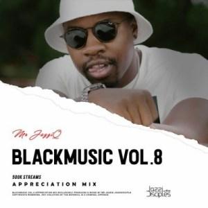 Mr. JazziQ – BlackMusic Vol. 8 (Appreciation Mix)