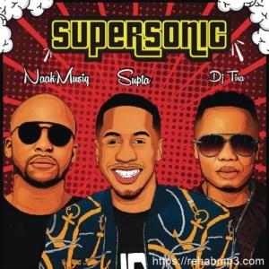 SUPTA ft NaakMusiQ & DJ Tira – SuperSonic
