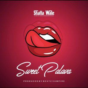Shatta Wale - Sweet Palava