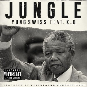 Yung Swiss ft K.O – Jungle
