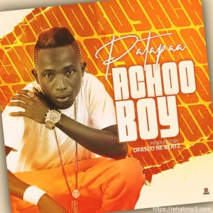 Patapaa – Achoo Boy