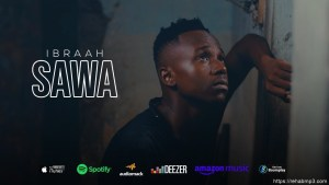 DOWNLOAD MP3: Ibraah – Sawa