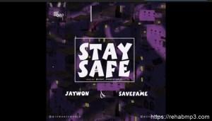 Jaywon – Stay Safe x Save Fame