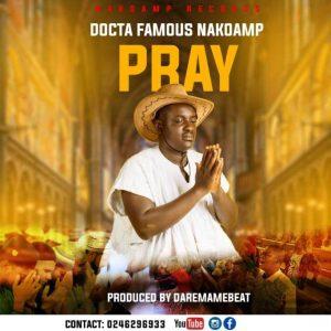 Docta-Famous-Nakoamp-–-Pray-mp3-download