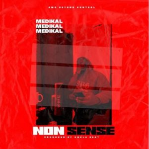 Medikal-–-Nonsense-mp3-download