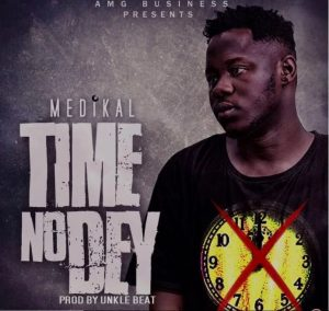 Download Mp3: Medikal – Time No Dey