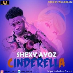 Shexy-Ayoz-Cinderella-Prod.-By-WillisBeatz