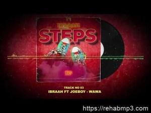 Ibraah – Wawa ft. Joeboy