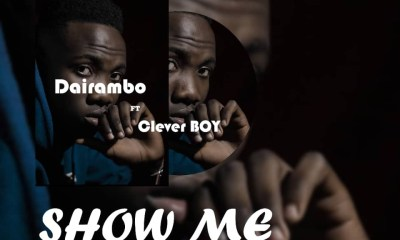 Dairambo Ft Clever Boy – Show Me