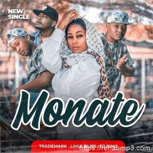 Trademark, Lihle Bliss & Deejay Bino – Monate