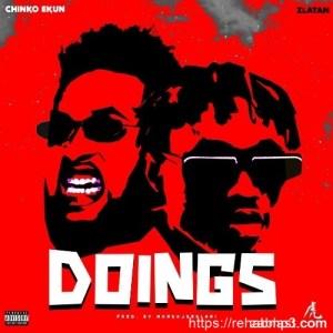 Chinko Ekun – Doings ft. Zlatan
