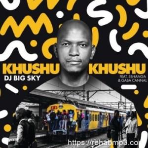 DJ Big Sky ft Sbhanga & Gaba Cannal – Khushukhushu