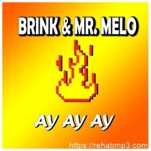Mr. Melo & Brink – Ay Ay Ay