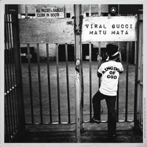 EP: Viral Gucci – Matu Mata