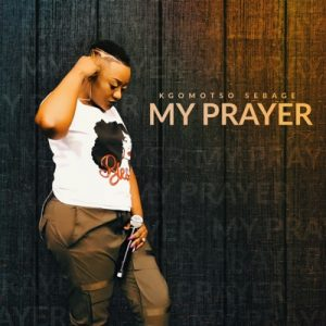Kgomotso Sebage My Prayer Mp3 Download