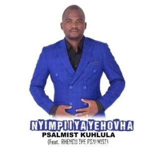 Psalmist Kuhlula - Nyimpi I Ya Yehovha