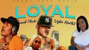 Vybz_Kartel_-_Loyal_Ft_Shaneil_Muir