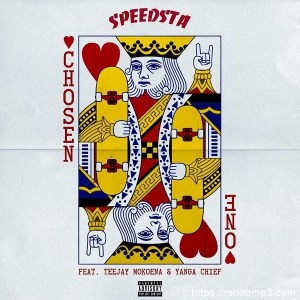 DJ Speedsta ft. Yanga Chief, Teejay Mokoena – Chosen One
