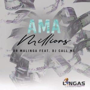 Dr_Malinga_-_Ama_Millions_Ft_DJ_Call_Me