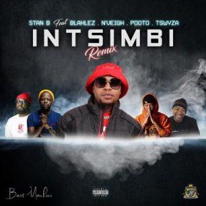 Stan_B_-_Intsimbi_Ft_PDot_O_Tswyza_Blaklez_Nveigh