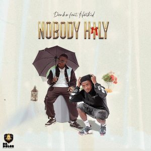 Denko – Nobody Holy Ft. Hotkid