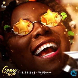 P Priime – Come and See ft. Teni