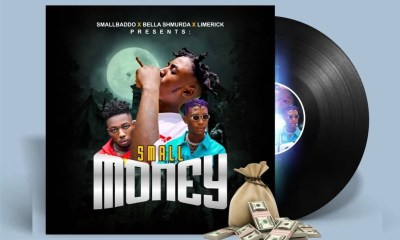 Small Baddo - Small Money Ft. Bella Shmurda & Limerick