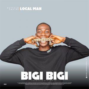Local Man – Bigi Bigi