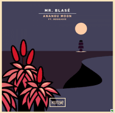 Mr. Blasé – Anangu Moon