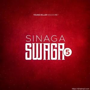Young Killer Msodoki – Sinaga Swagga 5