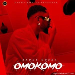 Baddy Oosha – Omokomo