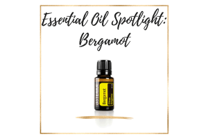 Essential Oil Spotlight_ Bergamot