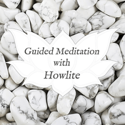 howlite guided meditation