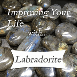improving your life with labradorite