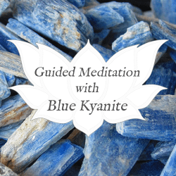 kyanite guided meditation